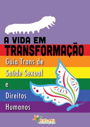 Barong - A Vida em Transformação - Guia Trans de Saúde Sexual e Direitos Humanos
